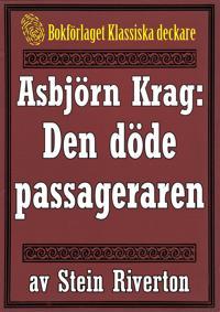 Asbjörn Krag: Den döde passageraren. Återutgivning av text från 1914