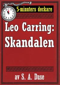 5-minuters deckare. Leo Carring: Skandalen. Detektivberättelse.  Återutgivning av text från 1926