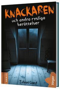 Knackaren och andra rysliga berättelser (bok + CD)