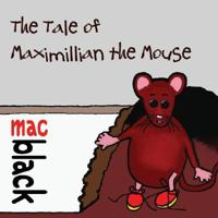 The The Tale of Maximillian the Mouse