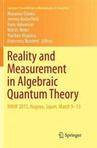Reality and Measurement in Algebraic Quantum Theory : NWW 2015, Nagoya, Japan, March 9-13