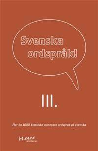 Svenska ordspråk : III