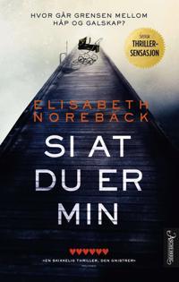 Si at du er min - Elisabeth Norebäck pdf epub
