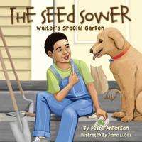 The Seed Sower, Walter's Special Garden