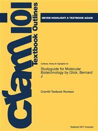 Studyguide for Molecular Biotechnology by Glick, Bernard J