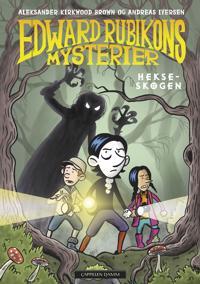 Edward Rubikons mysterier; Hekseskogen - Aleksander Kirkwood Brown | Ridgeroadrun.org
