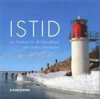 Is : en fotobok för skridskoåkare och andra isfantaster