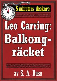 5-minuters deckare. Leo Carring: Balkongräcket. Återutgivning av text från 1927