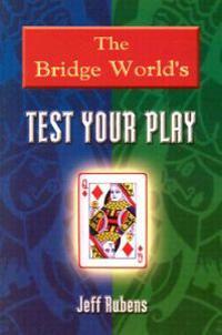 "The ""Bridge World"" Test Your Play"