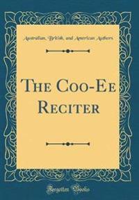 The Coo-Ee Reciter (Classic Reprint)