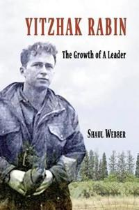 Yitzhak Rabin - The Growth of a Leader