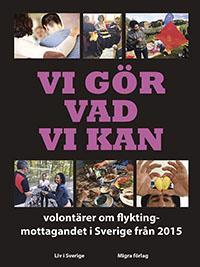 Vi gör vad vi kan – volontärer om flyktingmottagandet i Sverige från 2015