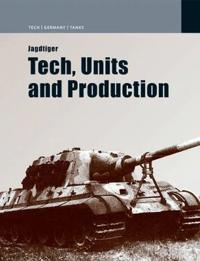 Jagdtiger : design, production, operations