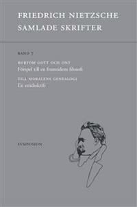 Samlade skrifter Band 7 :Bortom gott och ont / Till moralens genealogi