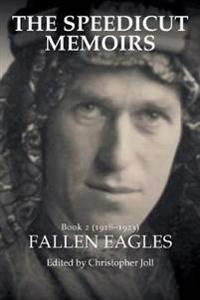 The Speedicut Memoirs: Book 2 (1918-1923): Fallen Eagles