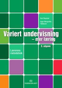 Variert undervisning - mer læring - Kari Repstad, Inger Margrethe Tallaksen | Inprintwriters.org