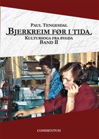 Bjerkreim før i tida - Paul Tengesdal | Inprintwriters.org