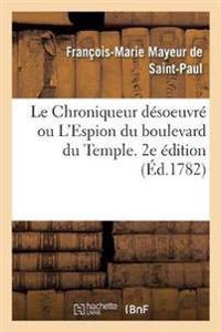 Le Chroniqueur désoeuvré ou L'Espion du boulevard du Temple. 2e édition