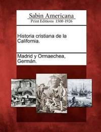 Historia Cristiana de La California.
