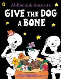 Funnybones: give the dog a bone