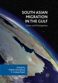 South Asian Migration in the Gulf : Causes and Consequences