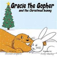 Gracie the Gopher and the Christmas Bunny