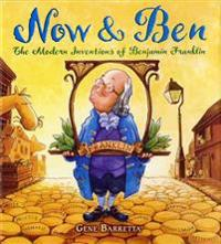 Now & Ben  The Modern Inventions of Benjamin Franklin - Gene Barretta  Gene Barretta - böcker (9780312535698)     Bokhandel