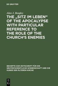 The Sitz Im Leben of the Apocalypse With Particular Reference to the Role of the Church's Enemies