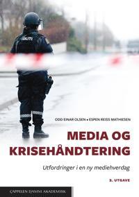 Media og krisehåndtering - Odd Einar Olsen, Espen Reiss Mathiesen | Ridgeroadrun.org