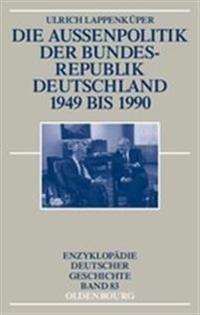 Die Außenpolitik Der Bundesrepublik Deutschland 1949-1990