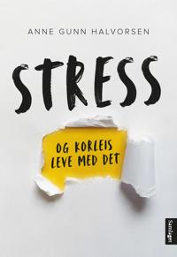 Stress og korleis leve med det; 9 historier, 14 tips