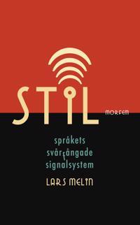 Stil. Språkets svårfångade signalsystem