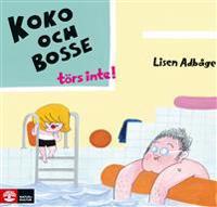 Koko och Bosse törs inte! - Lisen Adbåge | Laserbodysculptingpittsburgh.com