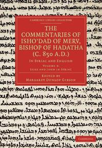 The Commentaries of Isho'dad of Merv, Bishop of Hadatha C. 850 A.d.