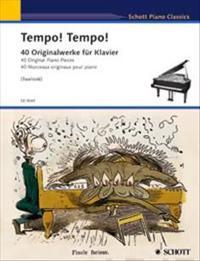 Tempo! Tempo!: 40 Original Piano Pieces Schott Piano Classics Series