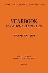 Yearbook Commercial Arbitration: Volume XXI - 1996