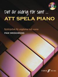 Det är aldrig för sent att spela piano inkl CD : nybörjarbok för ungdomar och vuxna