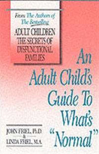 "An Adult Child's Guide to What's ""Normal"""