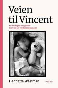 Veien til Vincent; fortellingen om gutten som ble en verdenssensasjon