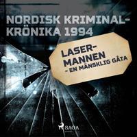 Lasermannen - en mänsklig gåta