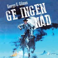 Ge ingen nåd - George G. Gilman | Laserbodysculptingpittsburgh.com