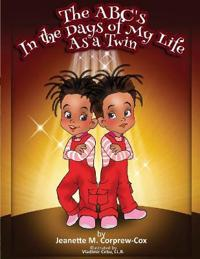 The ABC's In the Days of My Life As a Twin