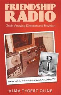 Friendship Radio: God's Amazing Direction and Provision