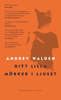 Ditt lilla mörker i ljuset - Andrev Walden pdf epub