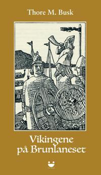 Vikingene på Brunlaneset - Thore M. Busk | Ridgeroadrun.org