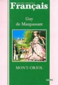 Mont-Oriol = Mont-Oriol. Kniga dlja chtenija na frantsuzskom jazyke