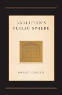 Abolition's Public Sphere
