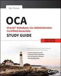 OCA: Oracle Database 12c Administrator Certified Associate Study Guide: Exa