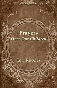 Prayers Over Our Children