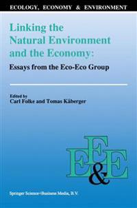 Linking the Natural Environment and the Economy: Essays from the Eco-eco Group